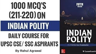 Indian Polity MCQ's for UPSC CSE/ SSC Aspirants By Rahul Agrawal (211-220)