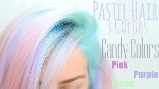getlinkyoutube.com-Pastel Hair, Candy Colors. Pink / Purple / Blue