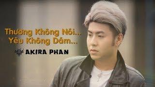 Thương Không Nói Yêu Không Dám (Audio Lyric) | Akira Phan