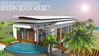 getlinkyoutube.com-Sketchup Speed build -  Modern Beach House 1