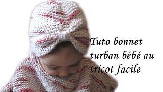getlinkyoutube.com-TUTO BONNET TURBAN BEBE AU TRICOT FACILE BABY HAT KNITTING