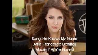 getlinkyoutube.com-He Knows My Name - Francesca Battistelli