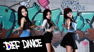 getlinkyoutube.com-Sistar(씨스타) Swear(아이 스웨어) Dance Cover 데프댄스스쿨 수강생 월평가 최신가요 방송댄스 데프컴퍼니 defdance kpop cover 댄스학원