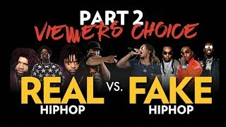 Real Hip Hop Vs. Fake Hip Hop Part 2: Viewers Choice Edition