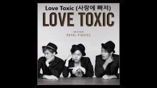 getlinkyoutube.com-Royal Pirates - Love Toxic [FULL ALBUM]