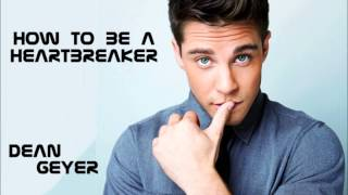 How to a Heartbreaker - Boy Version  (Dean Geyer & Lea Michele)