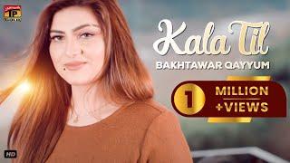 Kala Til - Bakhtawar Qayyum - #MobiTising - New Songs 2017