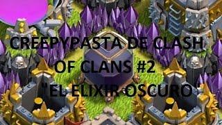 """getlinkyoutube.com-CreepypastA De Clash Of Clans #2 """"El Elixir Oscuro"""""""