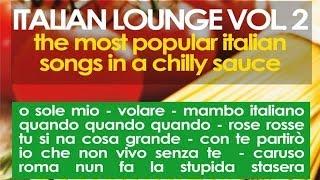 getlinkyoutube.com-Italian Lounge Vol. 2 - Musica Italiana, Italian Music