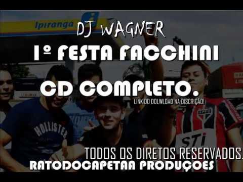 DJ WAGNER - 1º FESTA FACCHINI 2014 ( CD COMPLETO ) DOWNLOAD NA DESCRIÇÃO