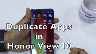 Honor View 10:  How to Use TwinApps Feature to Run Two WhatsApp Copies [Hindi]