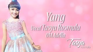 YANG   Tasya Rosmala Ciptaan H. Rhoma Irama With Lirik