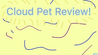 Cloud pet review
