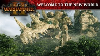 Total War: WARHAMMER II - Welcome to the New World