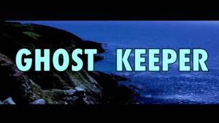 getlinkyoutube.com-Ghost Keeper - Trailer