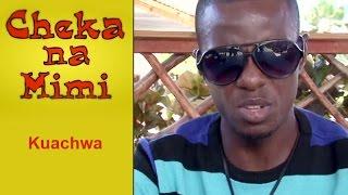 Kuachwa - Cheka na Mimi (Komedi)