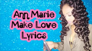 getlinkyoutube.com-Ann Marie - Make Love (Lyrics)