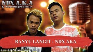 BANYU LANGIT -  NDX AKA Karaoke