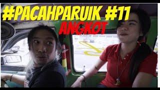#PACAHPARUIK eps11 - ANGKOT