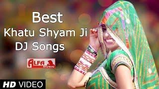 getlinkyoutube.com-Best Khatu Shyam Bhajan DJ Songs 2015 by Alfa Music & Films