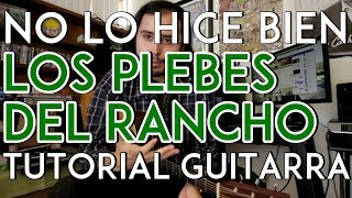 getlinkyoutube.com-No Lo Hice Bien - Los Plebes del Rancho - (con Julio Acuña) - Tutorial - Requinto/Acordes - Guitarra