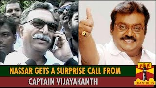 Nassar Gets a Surprise Call from Captain Vijayakanth during Press Meet - Thanthi TV