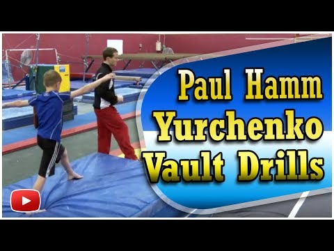 Yurchenko Vault Drills - Featuring Olympic Gold Medalist Paul Hamm