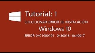 Error instalación Windows 10 (Solución: 0xC1900101 - 0x30018 - 0x40017 )