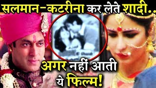Salman Khan and Katrina Kaif Was Planning To Get Married But This Film Changed Everything width=