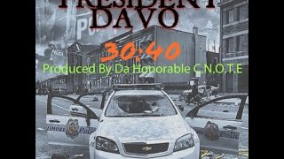 getlinkyoutube.com-President Davo - 30 With A 40 produced by Da Honorable Cnotes