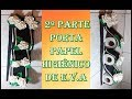 ARTE SAFIRA Porta papel higiênico  parte 2