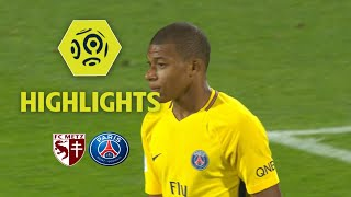 FC Metz - Paris Saint-Germain (1-5) - Highlights - (FCM - PSG) / 2017-18