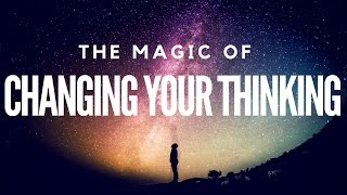The Magic Of Changing Your Thinking! (Full Book) ~ Law Of Attraction width=