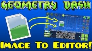 getlinkyoutube.com-Geometry Dash Image to Editor Converter! [All Versions!]
