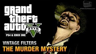 GTA 5 - The Murder Mystery Guide (Vintage Filters) [PS4 & Xbox One]