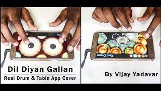 Dil Diyan Gallan | Sanam | Real Drum & Tabla App Cover - By Vijay Yadavar. width=