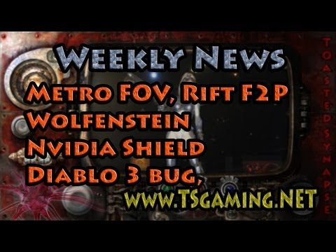 Weekly Gaming News - Metro FOV, Rift F2P, Wolfenstein, Nvidia Shield, Diablo 3 bug, Remember Me