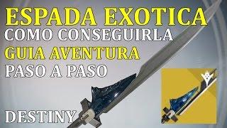 getlinkyoutube.com-Destiny GUIA COMO CONSEGUIR ESPADA EXCEPCIONAL | AVENTURA PASO A PASO |