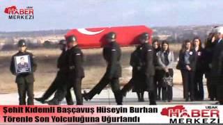 Şehit Kıdemli Başçavuş Hüseyin Burhan Törenle Son Yolculuğuna Uğurlandı!