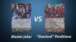 "Cardfight! Vanguard - ""Overlord"" Perditions vs Blaster Joker"