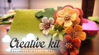 """Come fare """"Astuccio occhiali in feltro (Mod. Fiorito)"""" Tutorial Creative kit"""