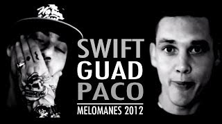 Swift Guad - Melomanes 2012 (ft. Paco)