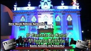 Nova Opção Entrevista-9ªCantata de Natal da 1ª Igreja Batista de Pádua-RJ