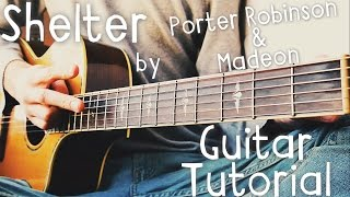 Shelter Guitar Tutorial by Porter Robinson & Madeon // Porter Robinson & Madeon Guitar Lesson!