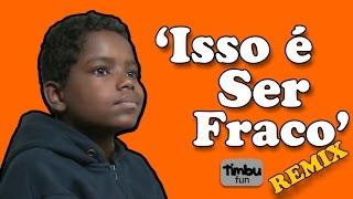 getlinkyoutube.com-'Isso é Ser Fraco' (REMIX) - By Timbu Fun