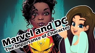 Marvel and DC: The Importance of Character