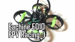 getlinkyoutube.com-Eachine E010 FPV Racing Flight :) Cheap Inductrix Tiny Whoop Alternative