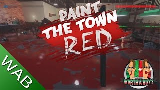 Paint The Town Red Review - Worthabuy?