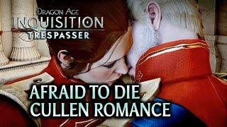 getlinkyoutube.com-Dragon Age: Inquisition - Trespasser DLC - Afraid to die (Cullen Romance)