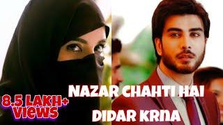 Nazar Chahti Hai Deedar Karna  Yeh Dil Chahta Hai Tumhen Pyaar Karna  whatsapp status